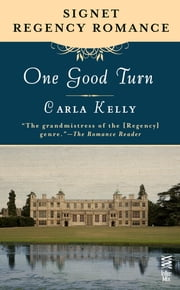 One Good Turn - Signet Regency Romance (InterMix) ebook by Carla Kelly