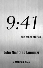 9:41 - and other stories ebook by John Nicholas Iannuzzi