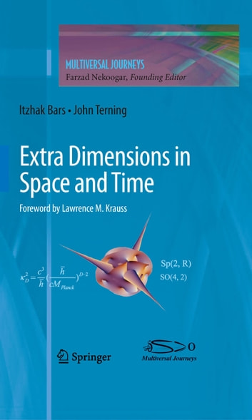 Extra Dimensions in Space and Time ebook by Itzhak Bars,John Terning