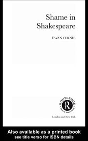 Shame in Shakespeare ebook by Ewan Fernie