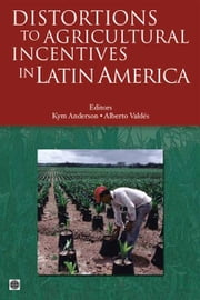 Distortions To Agricultural Incentives In Latin America ebook by Valdes Alberto; Anderson Kym