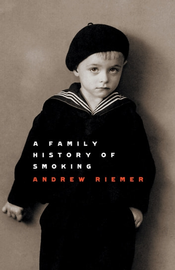 A Family History Of Smoking ebook by Andrew Riemer
