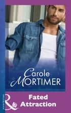 Fated Attraction (Mills & Boon Modern) ekitaplar by Carole Mortimer