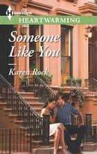 Someone Like You ebook by Karen Rock