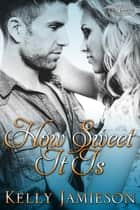 How Sweet It is ebook by Kelly Jamieson