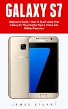 Galaxy S7 ebook by James Stuart