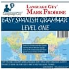 Easy Spanish Grammar: Level One audiobook by Mark Frobose