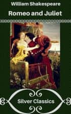 Romeo and Juliet (Silver Classics) ebook by William Shakespeare