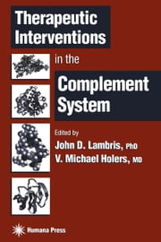 Therapeutic Interventions in the Complement System ebook by John D. Lambris,V. Michael Holers