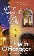 What Happened That Night ebook by Sheila O'Flanagan
