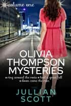 Olivia Thompson Mysteries Box Set One - Olivia Thompson Mysteries Box Sets, #1 ebook by Jullian Scott
