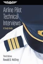 Airline Pilot Technical Interviews - A Study Guide ebook by Ronald D. McElroy