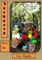 Paspasco Barrio Bike ebook by Chris Mcguffin