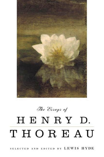 The Essays of Henry D. Thoreau - Selected and Edited by Lewis Hyde ebook by Henry David Thoreau