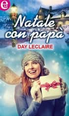 Natale con papà ebook by Day Leclaire