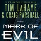 Mark of Evil audiobook by Tim LaHaye, Craig Parshall