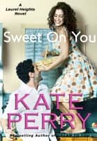Sweet On You ebook by Kate Perry