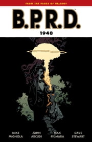 B.P.R.D.: 1948 ebook by Mike Mignola,Various Artists