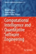 Computational Intelligence and Quantitative Software Engineering ebook by Witold Pedrycz,Giancarlo Succi,Alberto Sillitti