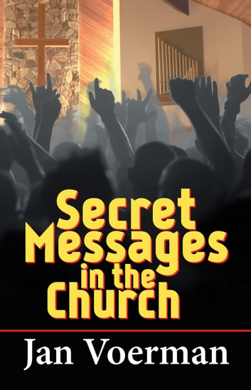 Secret Messages in the Church ebook by Jan Voerman