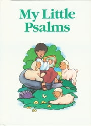 My Little Bible Series: My Little Psalms - My Little Psalms ebook by Stephanie Britt