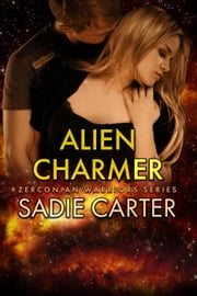 Alien Charmer - Zerconian Warriors, #14 ebook by Sadie Carter