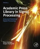 Academic Press Library in Signal Processing ebook by Sergios Theodoridis,Rama Chellappa