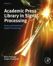 Academic Press Library in Signal Processing - Array and Statistical Signal Processing ebook by Sergios Theodoridis,Rama Chellappa
