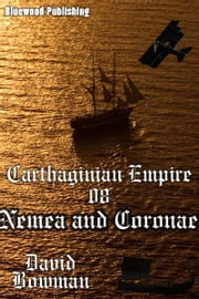 Carthaginian Empire 08: Nemea And Coronea ebook by David Bowman