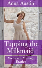 Tupping The Milkmaid ebook by Anna Austin
