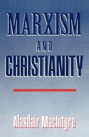Marxism and Christianity ebook by Alasdair MacIntyre