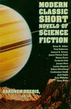 Modern Classic Short Novels Of Science Fiction ebook by Gardner Dozois, Poul Anderson