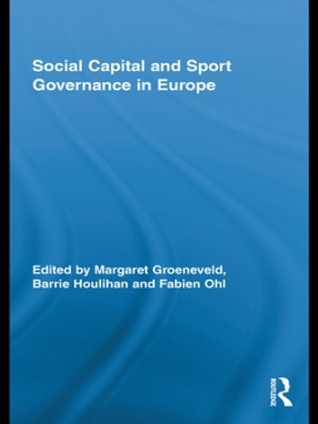 Social Capital and Sport Governance in Europe ebook by