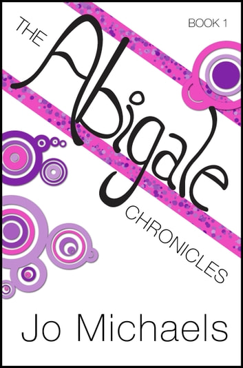 The Abigale Chronicles: Book One ebook by Jo Michaels
