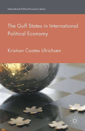 The Gulf States in International Political Economy ebook by Kristian Coates Ulrichsen