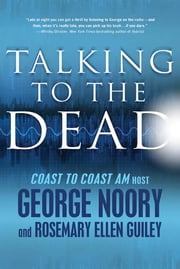 Talking to the Dead ebook by George Noory,Rosemary Ellen Guiley