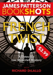 French Twist - A Detective Luc Moncrief Mystery ebook by Kobo.Web.Store.Products.Fields.ContributorFieldViewModel