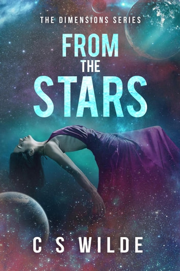 From the Stars - The Dimensions Series, #1 ebook by C.S. Wilde