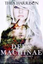 Deus Machinae ebook by Thea Harrison