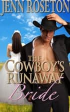 The Cowboy's Runaway Bride (BBW Romance - Billionaire Brothers 1) ebook by Jenn Roseton