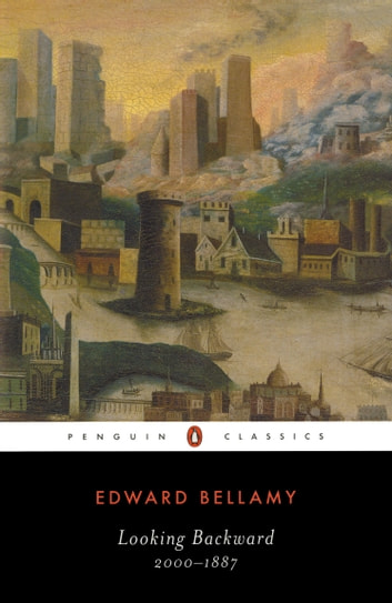 Looking Backward - 2000-1887 ebook by Edward Bellamy