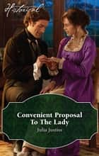 Convenient Proposal To The Lady ebook by Julia Justiss