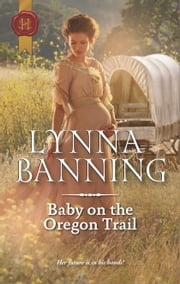 Baby on the Oregon Trail ebook by Lynna Banning