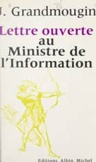 Lettre ouverte au ministre de l'Information ebook by Jean Grandmougin, Jean-Pierre Dorian