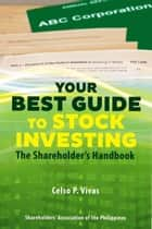 Your Best Guide to Stock Investing ebook by Celso P.Vivas