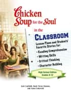 Chicken Soup for the Soul in the Classroom High School Edition: Grades 9–12 ebook by Jack Canfield,Mark Victor Hansen
