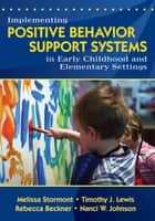 「Implementing Positive Behavior Support Systems in Early Childhood and Elementary Settings」(Melissa A. Stormont,Dr. Nanci Johnson,Timothy J. Lewis,Rebecca (Becky) Sue Beckner著)