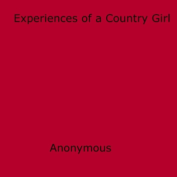 Experiences of a Country Girl ebook by Anon Anonymous