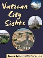 Vatican City Sights: a travel guide to the top attractions in Vatican City, Rome (Italy) (Mobi Sights) ebook by