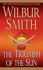 The Triumph of the Sun ebook by Wilbur Smith